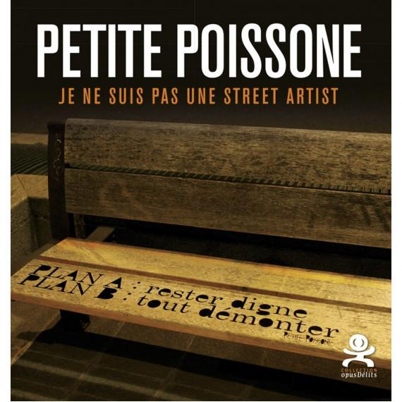 BOOK - PETITE POISSONE - JE NE SUIS PAS UNE STREET ARTIST