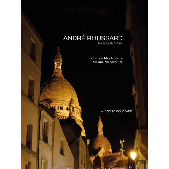 The biography of André ROUSSARD