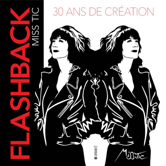 Livre - Miss.Tic - Flashback 30 ans de création