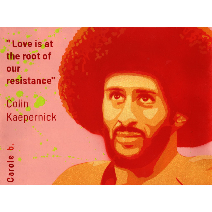 Love is at the root of our resistance -Colin Kaepernick