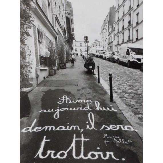 Ma rue par Achbé - Aime aujourd'hui, demain il sera trottoir